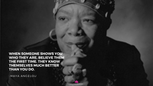 tips for a healthy relationship maya angelou quote when someone shows you who they are believe them